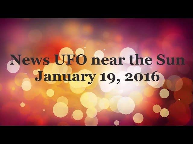 НЛО возле Солнца 19 января 2016