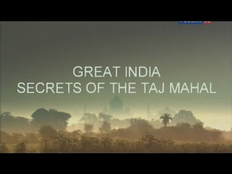 Тайна Тадж Махала. Ступени цивилизации Великая Индия.