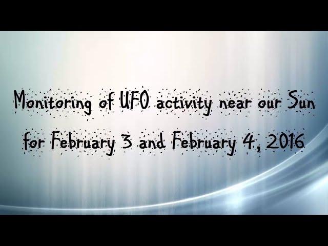 НЛО возле Солнца 3 и 4 февраля 2016